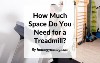 How Much Space Do You Need for a Treadmill?