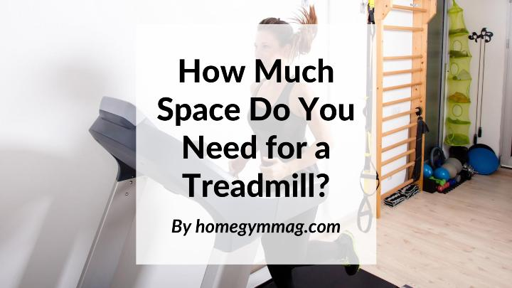How Much Space Do You Need for a Treadmill