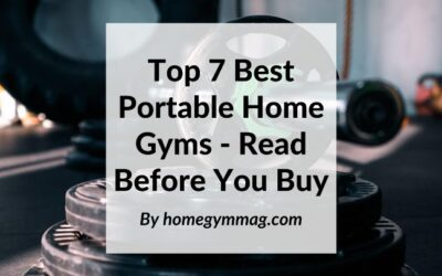 Top 7 Best Portable Home Gyms – Read Before You Buy