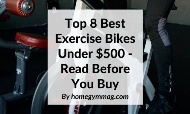 Top 8 Best Exercise Bikes Under $500 – Read Before You Buy