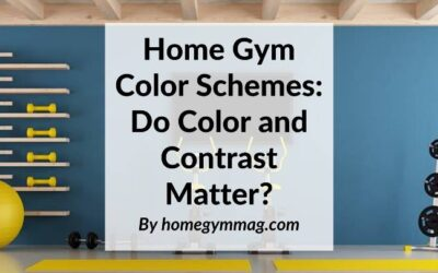 Home Gym Color Schemes: Do Color and Contrast Matter?