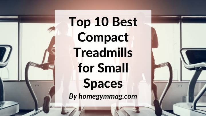 best compact treadmills for small spaces