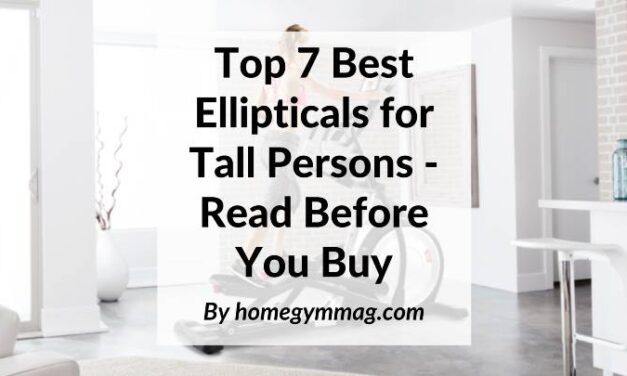 Top 7 Best Ellipticals for Tall Persons – Read Before You Buy