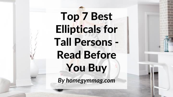 best elliptical machines for tall persons
