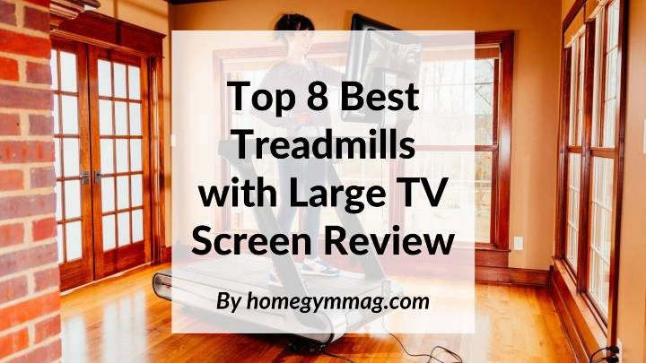 best treadmills with large tv screen
