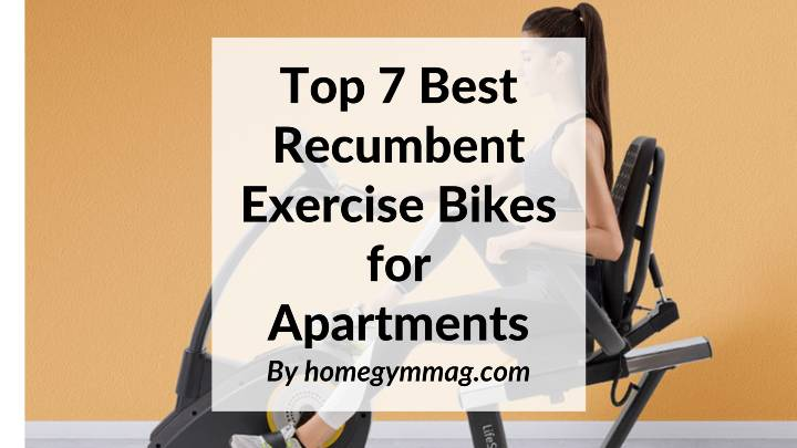 Best Recumbent Exercise Bikes for Apartments