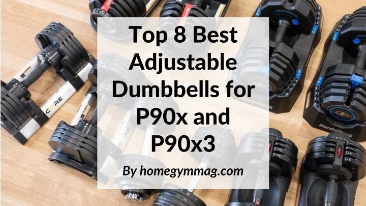 best adjustable dumbbells for P90x and P90x3