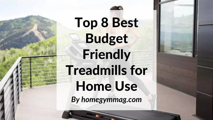 best budget treadmill for home use