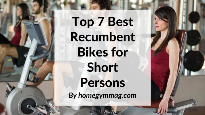 best recumbent bikes for short persons