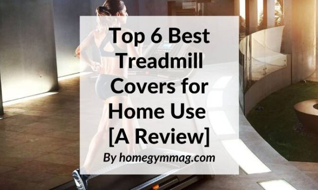 Top 6 Best Treadmill Covers for Home Use [A Review]