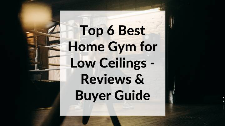 Best Home Gym for Low Ceilings