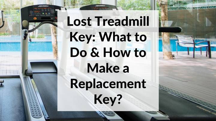 Lost Treadmill Key_ What to Do