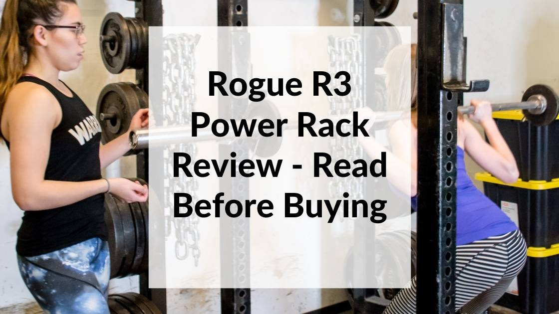 Rogue R3 Power Rack Review – Read Before Buying