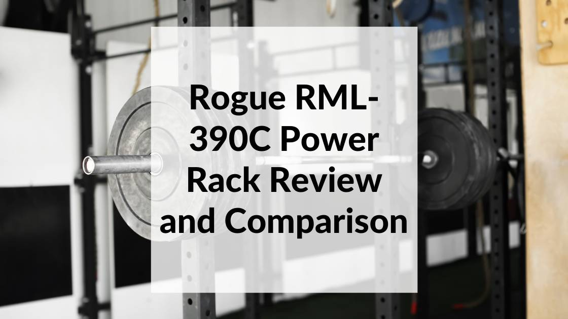 Rogue RML-390C Power Rack Review and Comparison