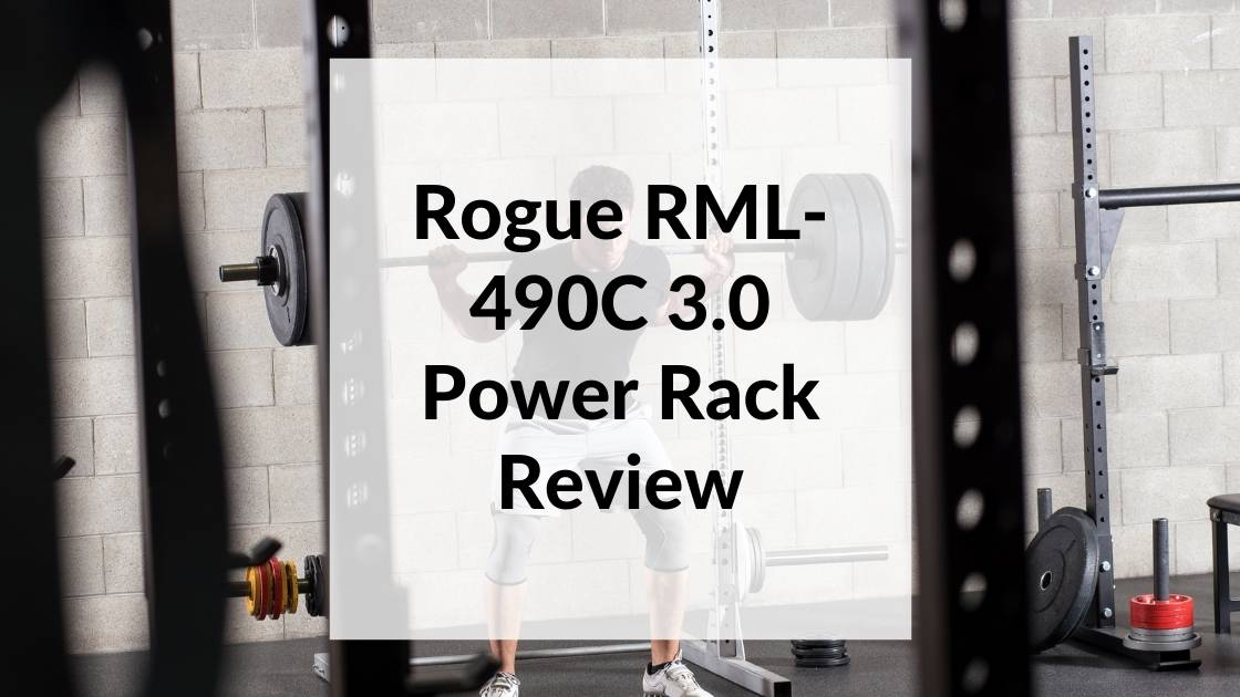 Rogue RML-490C 3.0 Power Rack Review