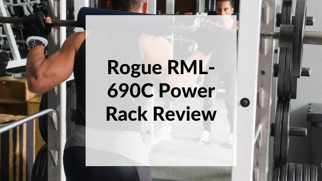 Rogue RML-690C Power Rack Review
