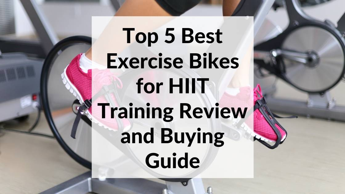 Best Exercise Bikes for HIIT Training Review
