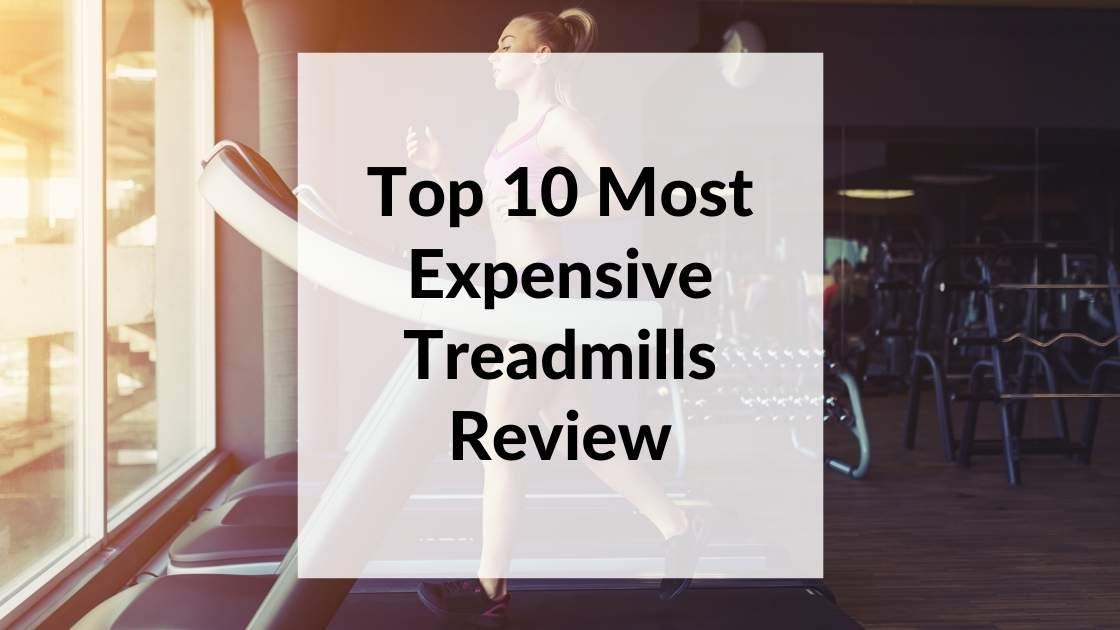 most expensive treadmill
